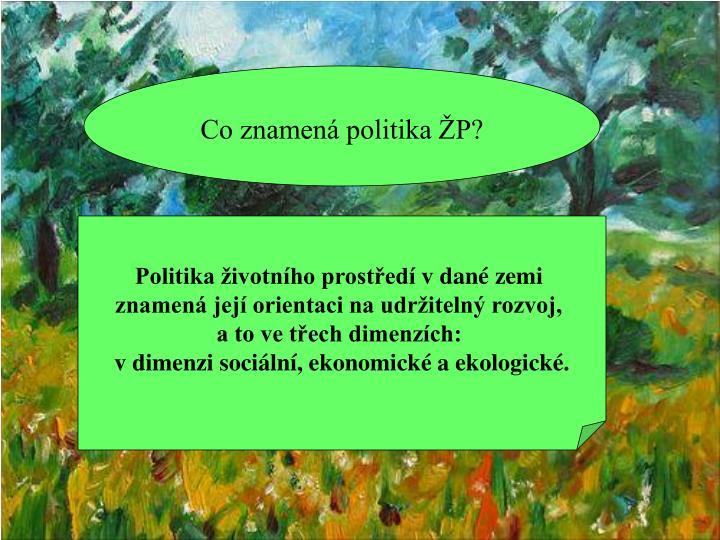 Co znamená politika ŽP?