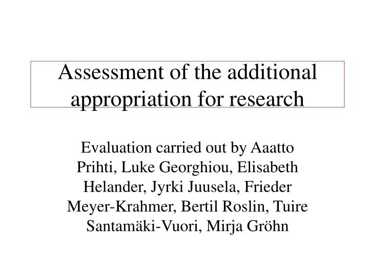 Assessment of the additional appropriation for research