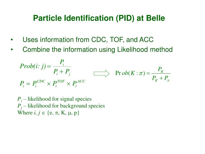 Particle Identification (PID) at Belle