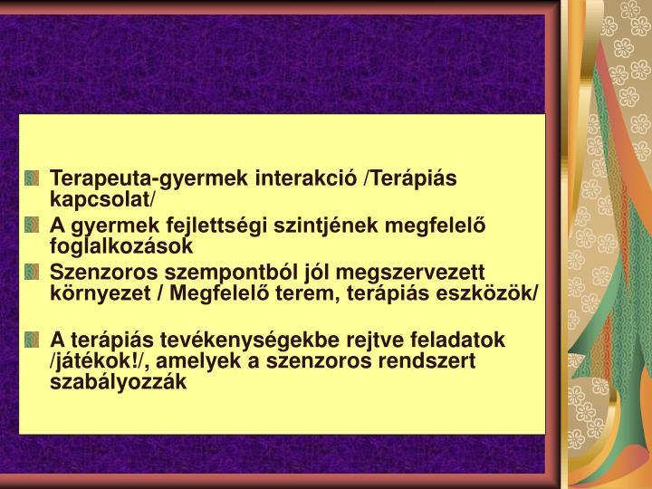 Terapeuta-gyermek interakció /Terápiás kapcsolat/