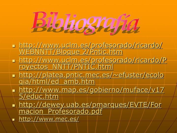 http://www.uclm.es/profesorado/ricardo/WEBNNTT/Bloque 2/Pntic.htm