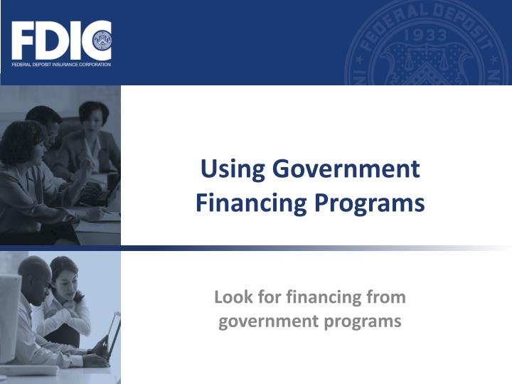 Using government financing programs