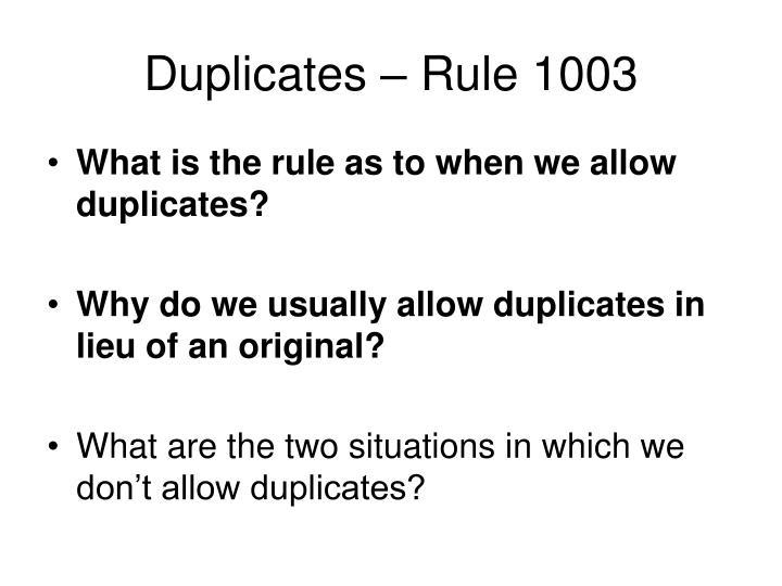 Duplicates – Rule 1003
