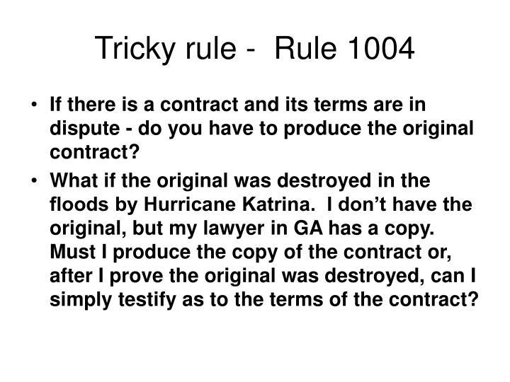 Tricky rule -  Rule 1004