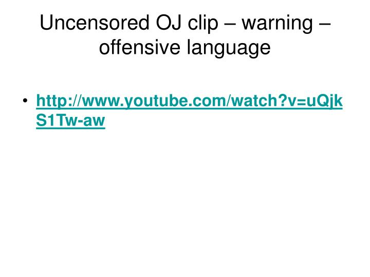 Uncensored OJ clip – warning – offensive language