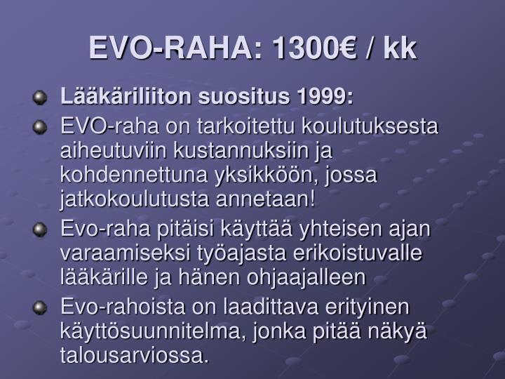 EVO-RAHA: 1300€ / kk