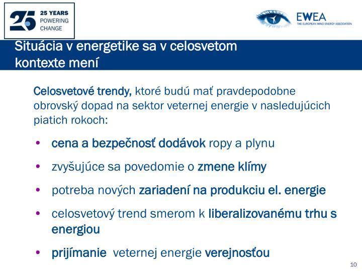 Situácia v energetike sa v celosvetom kontexte mení