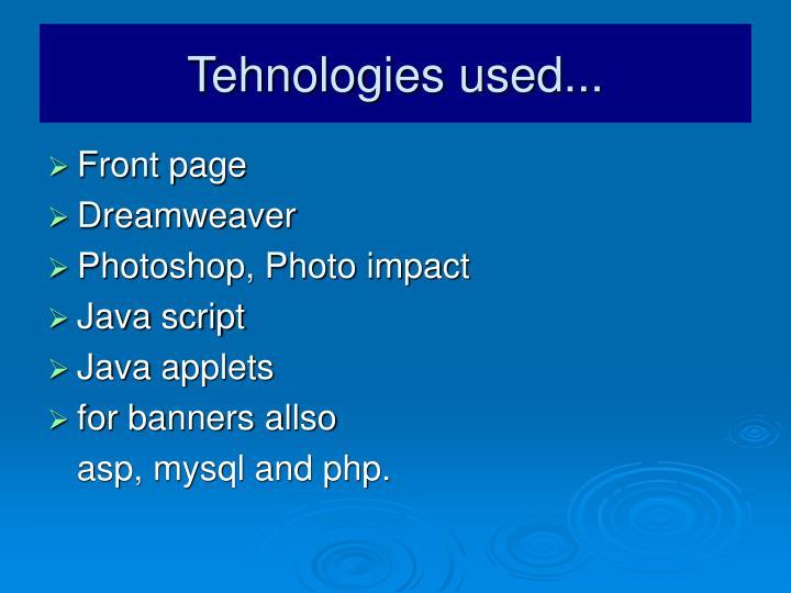 Tehnologies used...