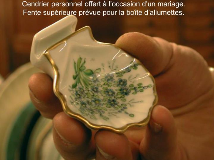 Cendrier personnel offert à l'occasion d'un mariage.