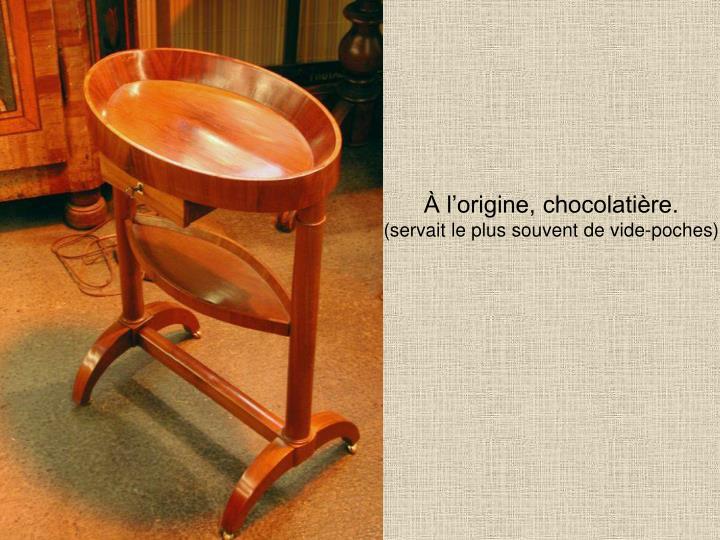 À l'origine, chocolatière.