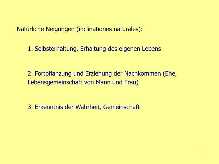 Natürliche Neigungen (inclinationes naturales):