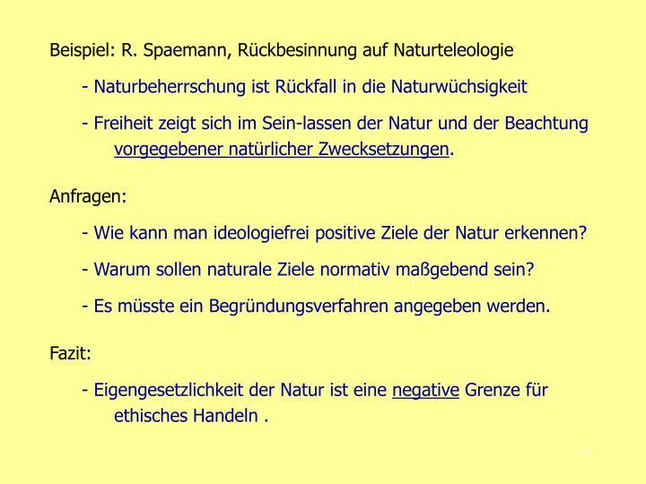 Beispiel: R. Spaemann, Rückbesinnung auf Naturteleologie
