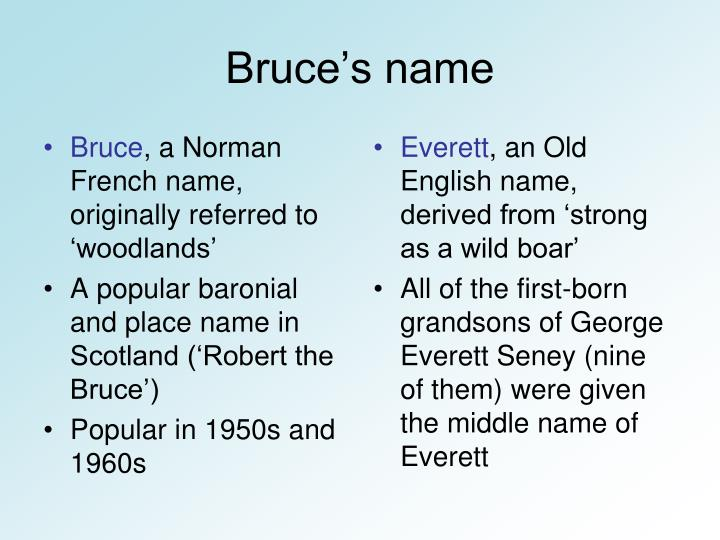 Bruce's name