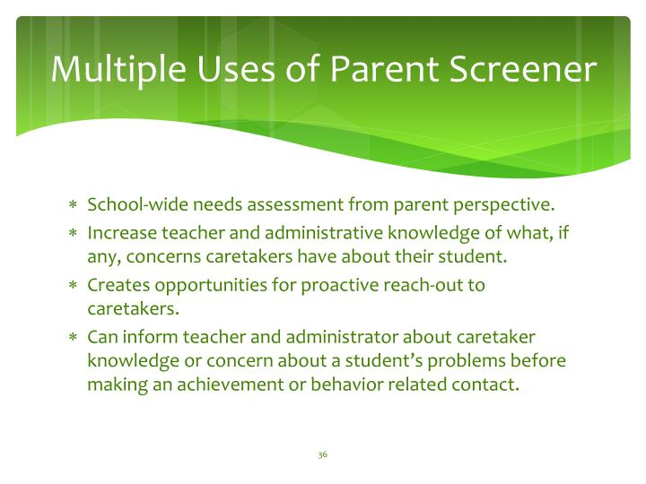 Multiple Uses of Parent Screener