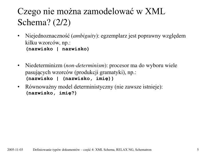 Czego nie można zamodelować w XML Schema? (2/2)