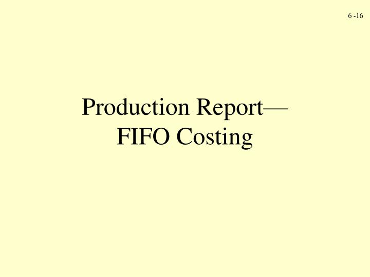 Production Report—FIFO Costing