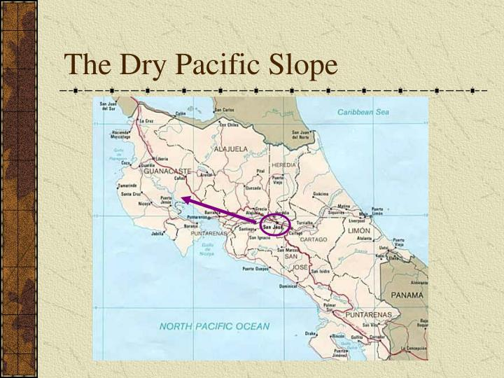 The Dry Pacific Slope