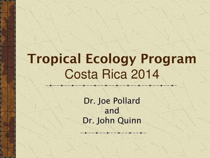 Tropical ecology program costa rica 2014