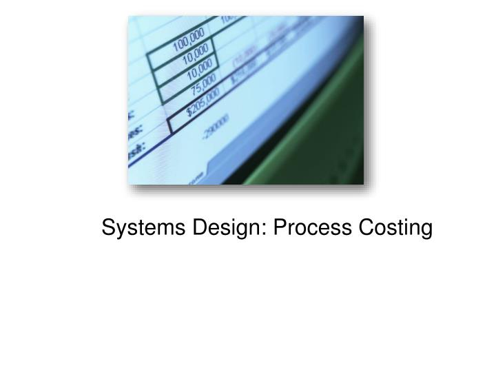 Systems design process costing