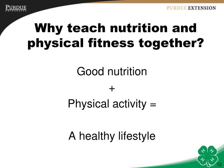 Why teach nutrition and physical fitness together?