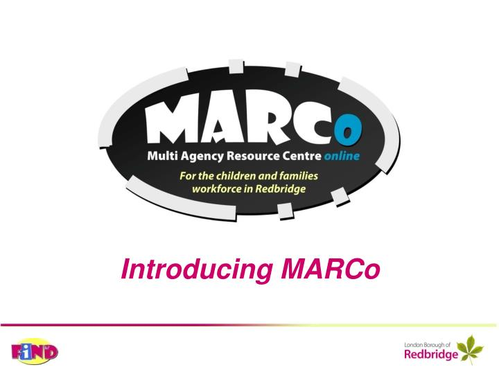Introducing MARCo