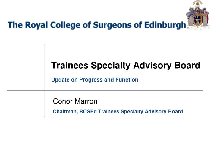 Trainees specialty advisory board update on progress and function