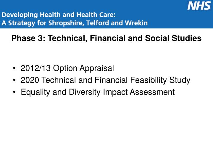 Phase 3: Technical, Financial and Social Studies
