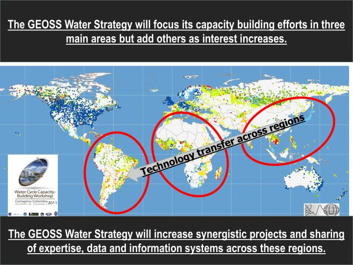 The GEOSS Water Strategy will focus its capacity building efforts in three main areas but add others as interest increases.