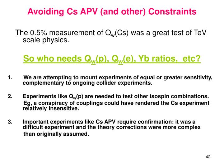 Avoiding Cs APV (and other) Constraints