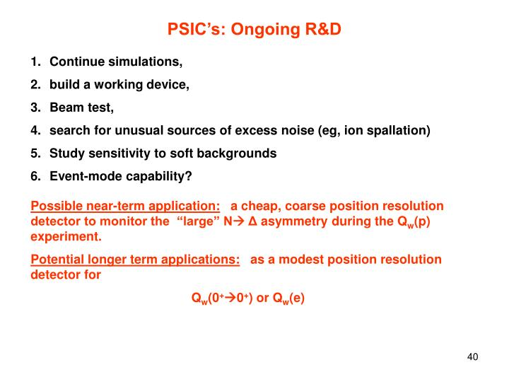 PSIC's: Ongoing R&D