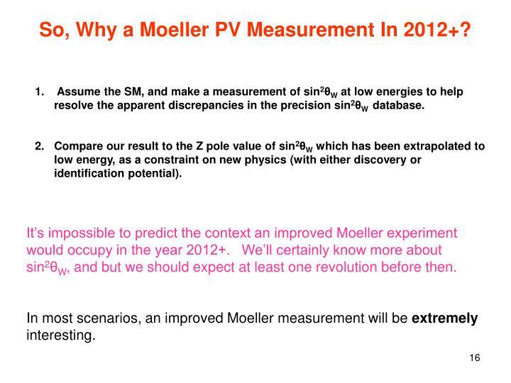 So, Why a Moeller PV Measurement In 2012+?