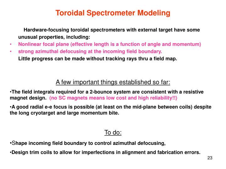 Toroidal Spectrometer Modeling