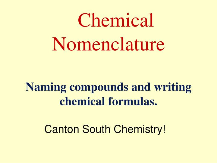 powerpoint presentation writing chemical formulas Title: powerpoint presentation - chemical reactions & writing chemical formulas author: elaine gillum last modified by: alexander topham created date.