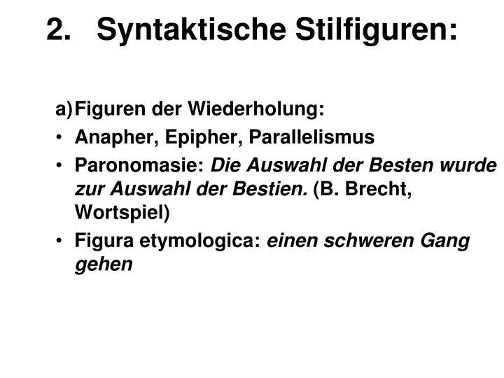 2.Syntaktische Stilfiguren: