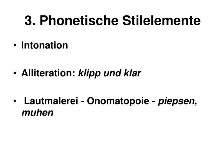 3. Phonetische Stilelemente