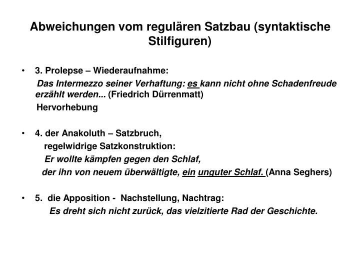 Abweichungen vom regulären Satzbau (syntaktische Stilfiguren)