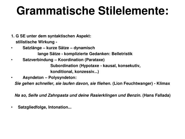 Grammatische Stilelemente: