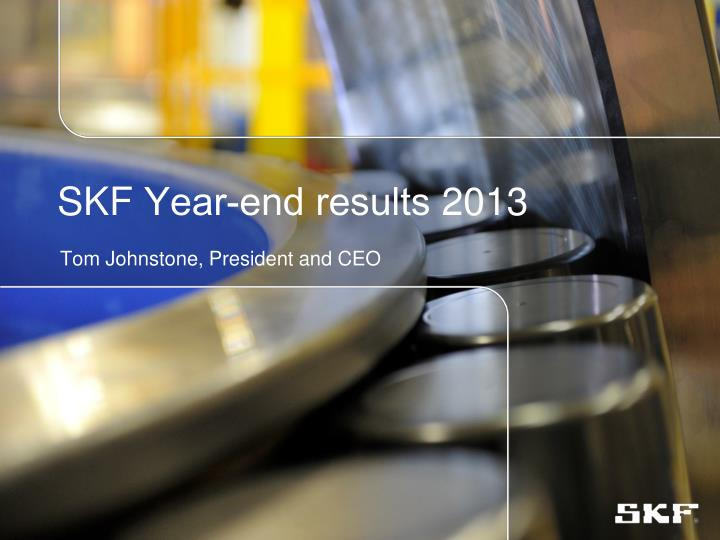 Skf year end results 2013