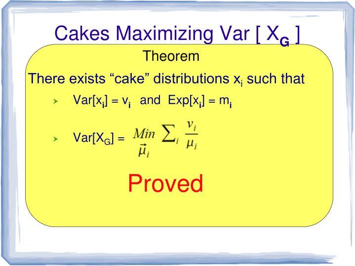 Cakes Maximizing Var [ X