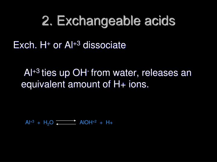 2. Exchangeable acids