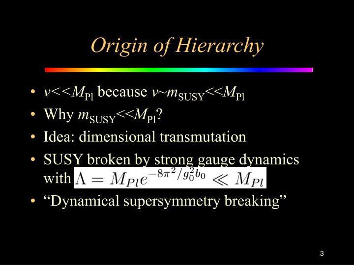 Origin of Hierarchy
