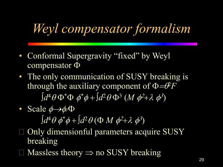 Weyl compensator formalism