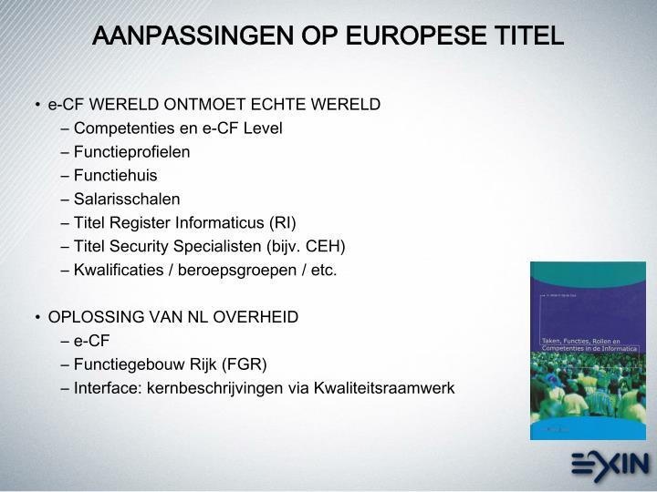 AANPASSINGEN OP EUROPESE TITEL