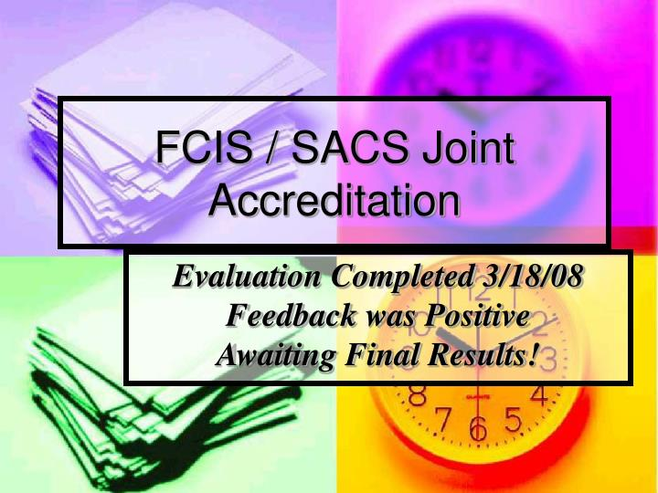 Fcis sacs joint accreditation