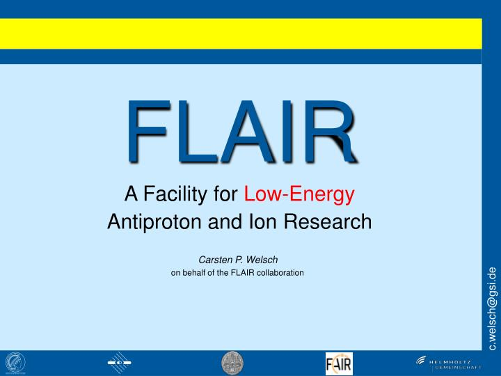 Flair a facility for low energy antiproton and ion research