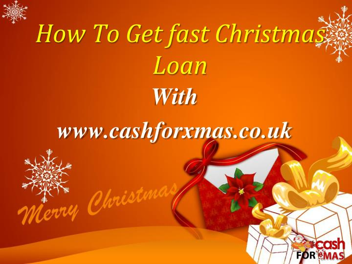 How to get fast christmas loan