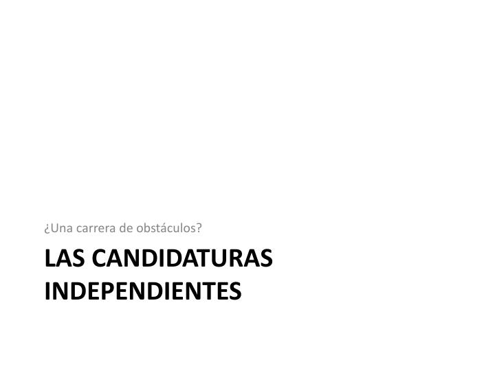 Las candidaturas independientes