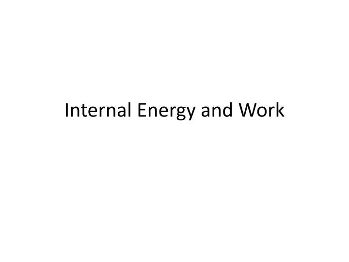Internal Energy and Work