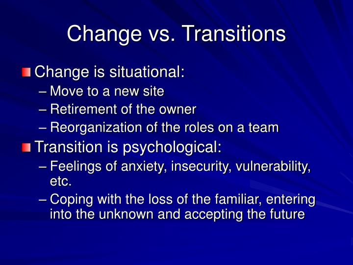 Change vs. Transitions