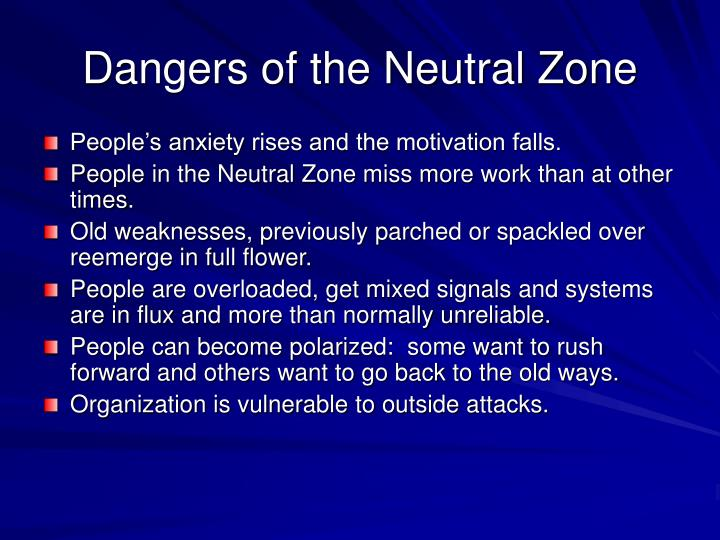 Dangers of the Neutral Zone